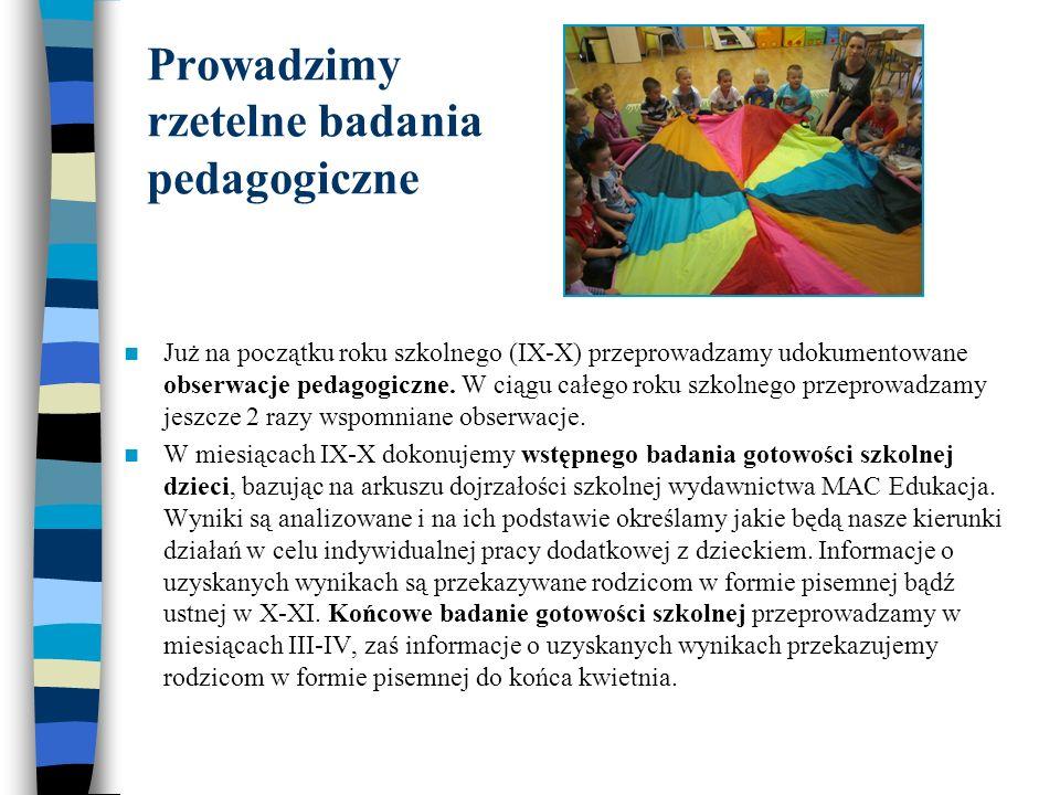 Prowadzimy rzetelne badania pedagogiczne Już na początku roku szkolnego (IX-X) przeprowadzamy udokumentowane obserwacje pedagogiczne. W ciągu całego r