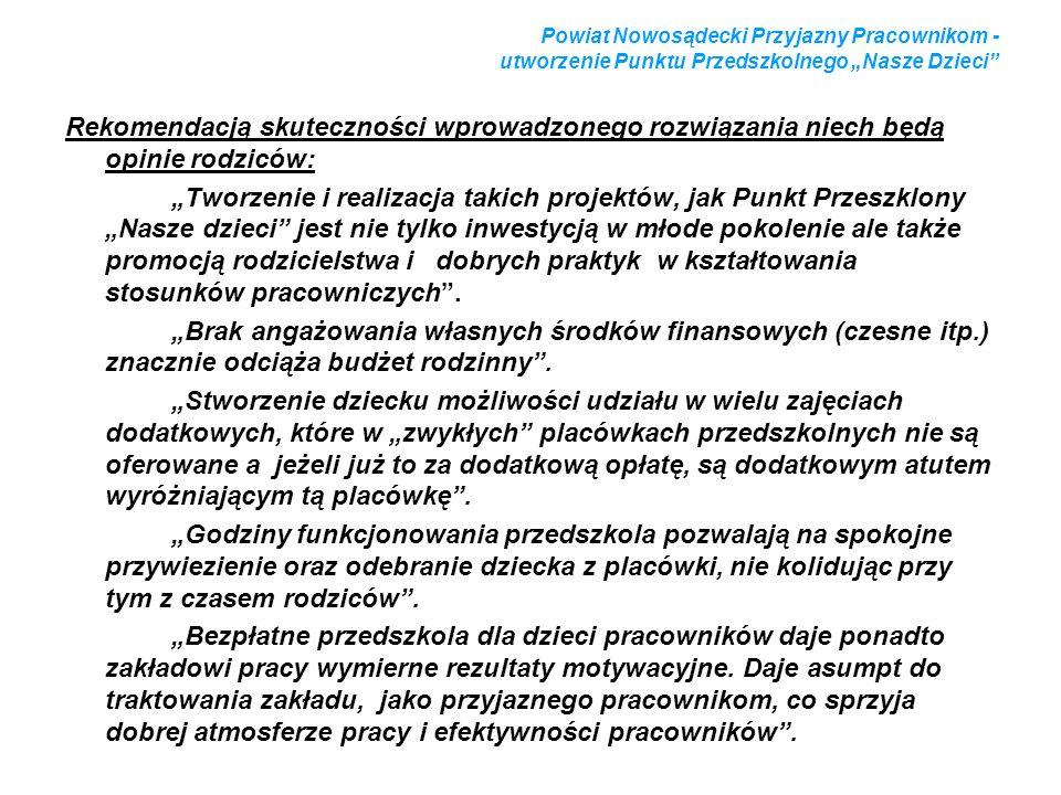 Powiat Nowosądecki Przyjazny Pracownikom - utworzenie Punktu Przedszkolnego Nasze Dzieci Rekomendacją skuteczności wprowadzonego rozwiązania niech będ