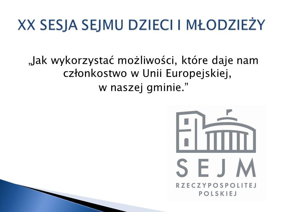 Jak wykorzystać możliwości, które daje nam członkostwo w Unii Europejskiej, w naszej gminie.