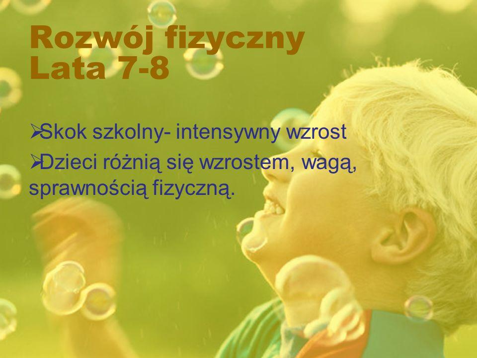 Rozwój emocjonalny Lata 7-8 dziecko potrafi już hamować swoje reakcje na uczucia typu: radość, strach, wzruszenie, złość, gniew; uczy się obcowania w grupie, skrywa swoje uczucia; następuje ochłodzenie w kontaktach z rodzicami, mimo wszystko rodzice są dla niego nadal autorytetem; dziecko chcę podejmować się obowiązków domowych, chcę żywo uczestniczyć w życiu rodzinnym; uczy się rozpoznawać dobro od zła, bezwzględnie przestrzega zakazów i nakazów pochodzących od dorosłego; pojawiają się pierwsze zainteresowanie jednak są one zmiennie i krótkotrwałe;