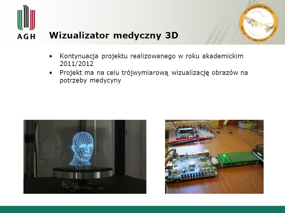 Wizualizator medyczny 3D Kontynuacja projektu realizowanego w roku akademickim 2011/2012 Projekt ma na celu trójwymiarową wizualizację obrazów na potrzeby medycyny