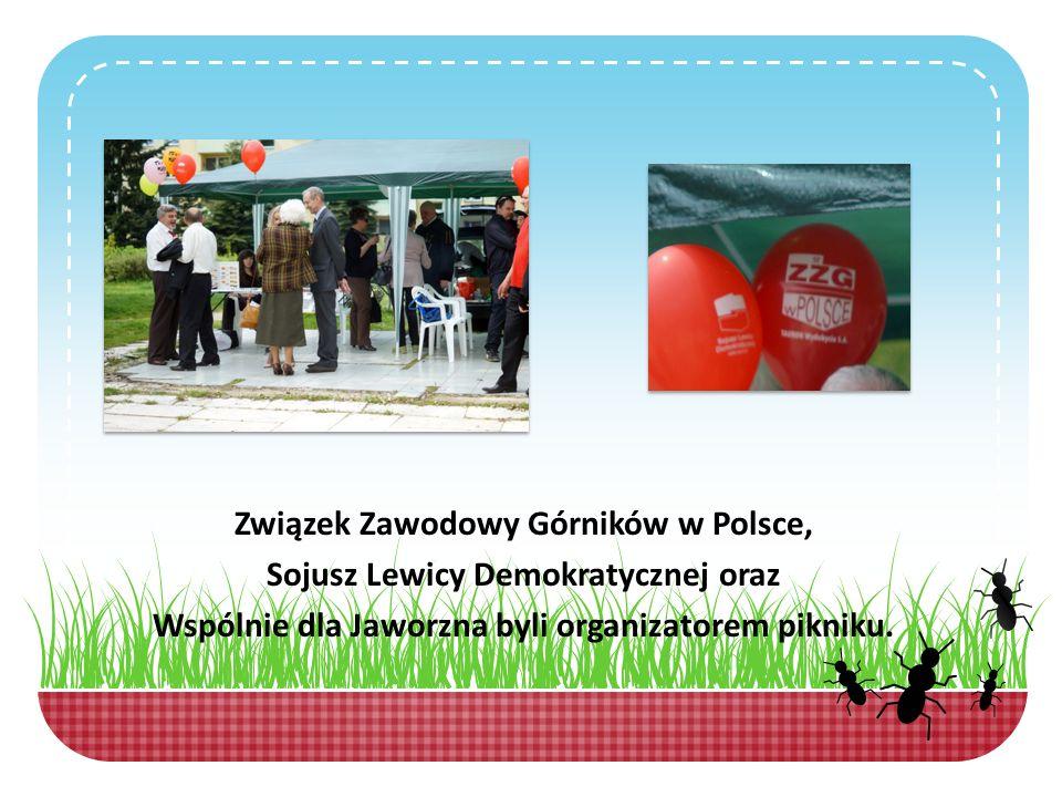 Związek Zawodowy Górników w Polsce, Sojusz Lewicy Demokratycznej oraz Wspólnie dla Jaworzna byli organizatorem pikniku.