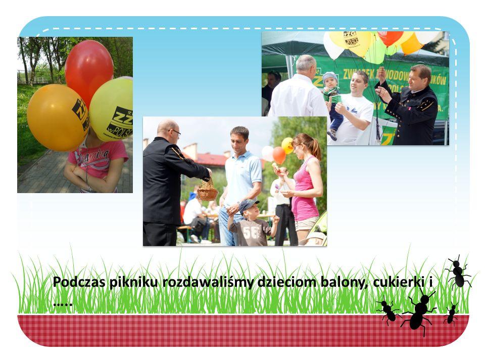 Podczas pikniku rozdawaliśmy dzieciom balony, cukierki i …..
