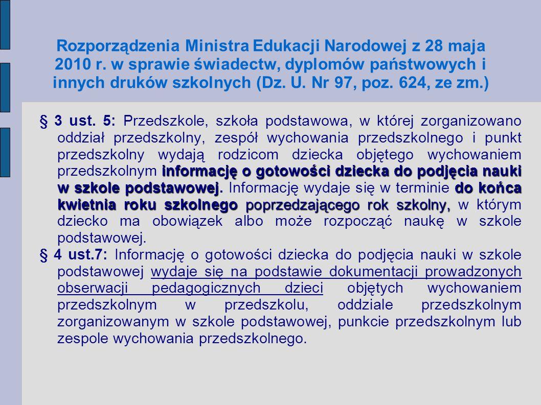 Rozporządzenia Ministra Edukacji Narodowej z 28 maja 2010 r. w sprawie świadectw, dyplomów państwowych i innych druków szkolnych (Dz. U. Nr 97, poz. 6