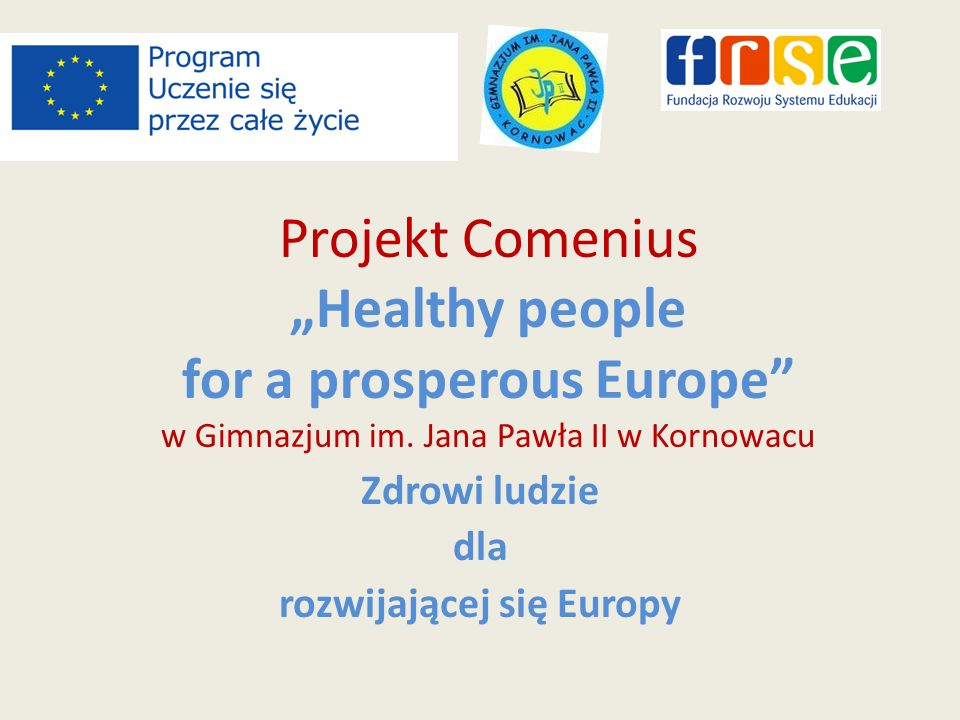 Projekt Comenius Healthy people for a prosperous Europe w Gimnazjum im.