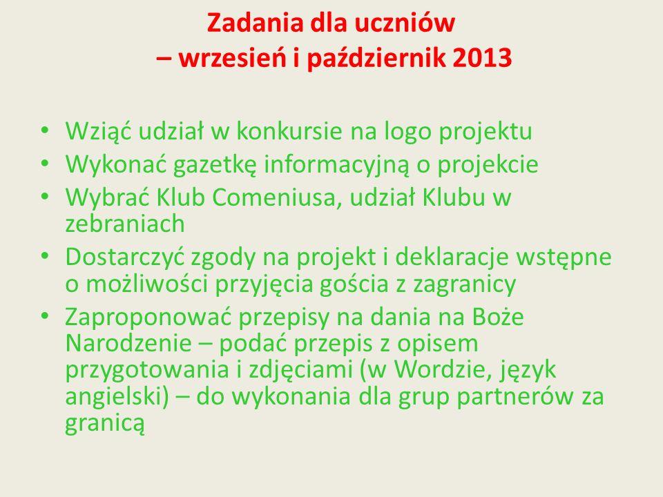 Zadania dla uczniów – wrzesień i październik 2013 Wziąć udział w konkursie na logo projektu Wykonać gazetkę informacyjną o projekcie Wybrać Klub Comen