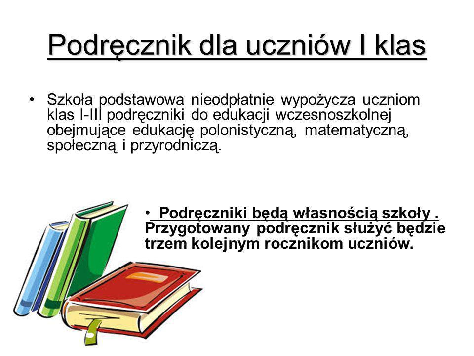 Podręcznik dla uczniów I klas Szkoła podstawowa nieodpłatnie wypożycza uczniom klas I-III podręczniki do edukacji wczesnoszkolnej obejmujące edukację