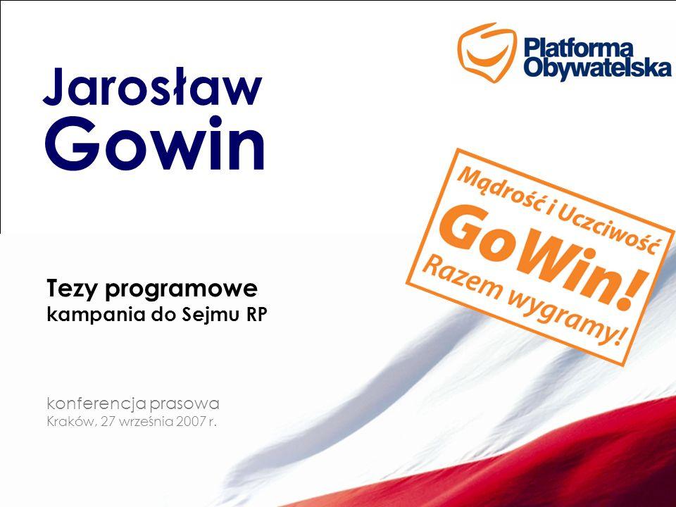 Jarosław Gowin Tezy programowe kampania do Sejmu RP konferencja prasowa Kraków, 27 września 2007 r.