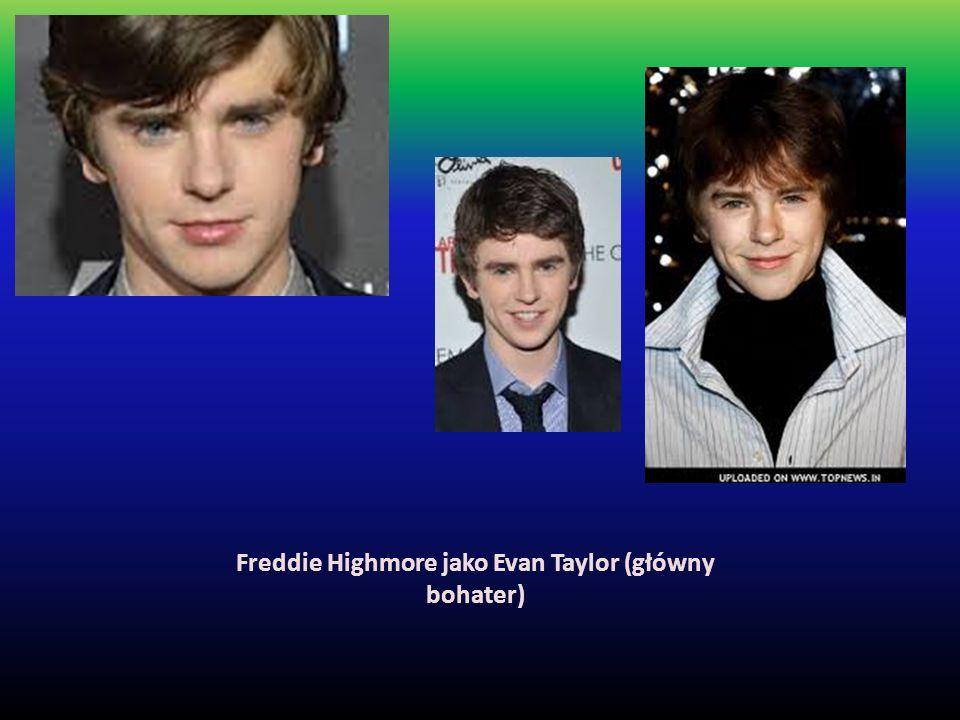 Freddie Highmore jako Evan Taylor (główny bohater)