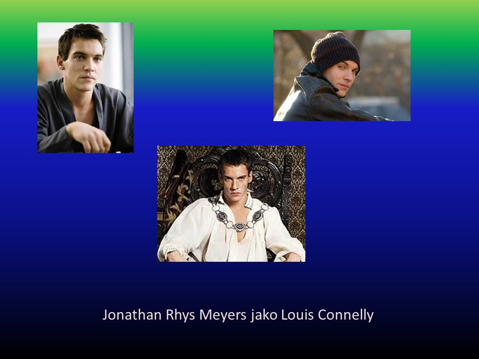 Jonathan Rhys Meyers jako Louis Connelly