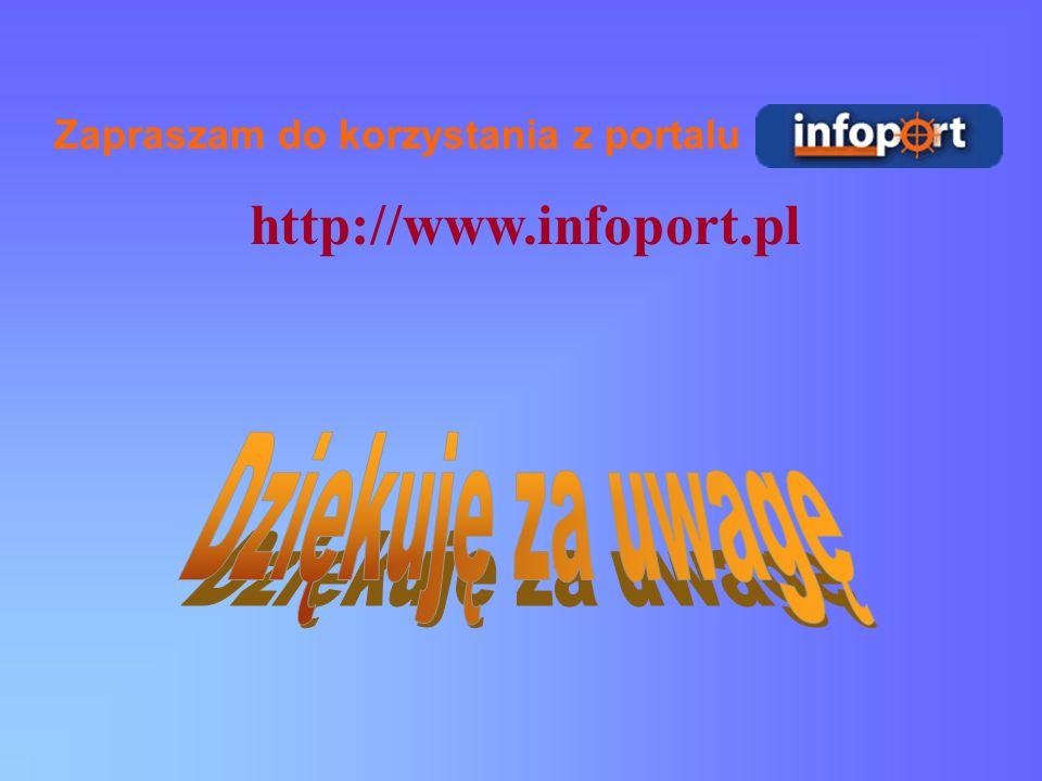 http://www.infoport.pl Zapraszam do korzystania z portalu