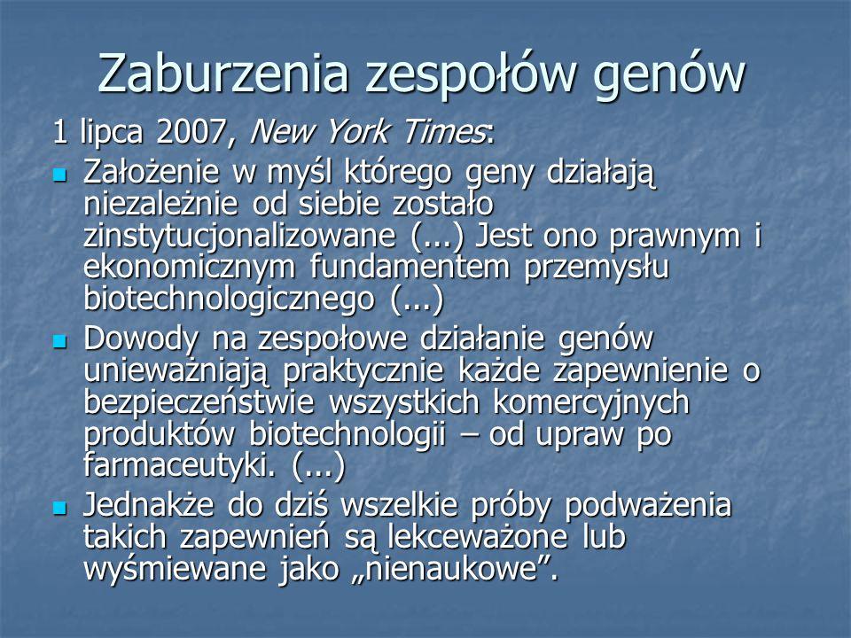 Zaburzenia zespołów genów 1 lipca 2007, New York Times: Założenie w myśl którego geny działają niezależnie od siebie zostało zinstytucjonalizowane (..