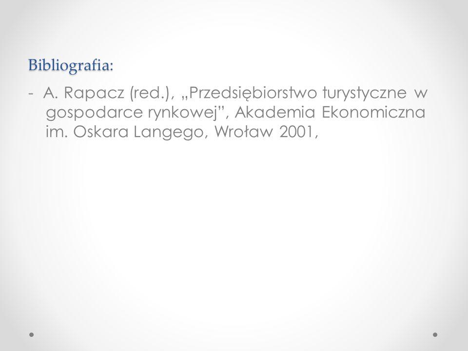 Bibliografia: - A. Rapacz (red.), Przedsiębiorstwo turystyczne w gospodarce rynkowej, Akademia Ekonomiczna im. Oskara Langego, Wroław 2001,