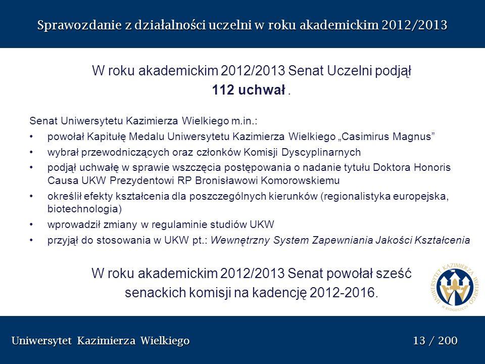 Sprawozdanie z dzia ł alno ś ci uczelni w roku akademickim 2012/2013 W roku akademickim 2012/2013 Senat Uczelni podjął 112 uchwał. Senat Uniwersytetu