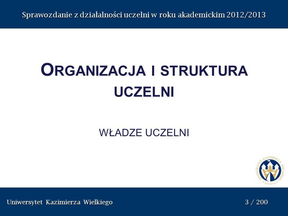 Uniwersytet Kazimierza Wielkiego 3 / 200 Uniwersytet Kazimierza Wielkiego 3 / 200 Sprawozdanie z dzia ł alno ś ci uczelni w roku akademickim 2012/2013