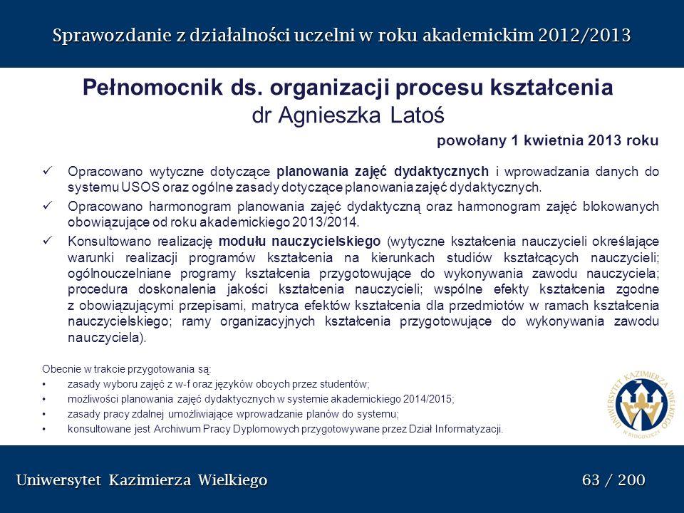 Uniwersytet Kazimierza Wielkiego 63 / 200 Uniwersytet Kazimierza Wielkiego 63 / 200 Sprawozdanie z dzia ł alno ś ci uczelni w roku akademickim 2012/20