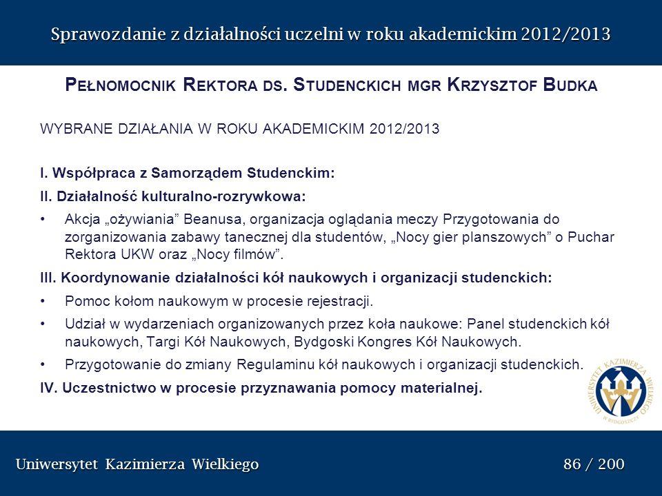 Uniwersytet Kazimierza Wielkiego 86 / 200 Uniwersytet Kazimierza Wielkiego 86 / 200 Sprawozdanie z dzia ł alno ś ci uczelni w roku akademickim 2012/20