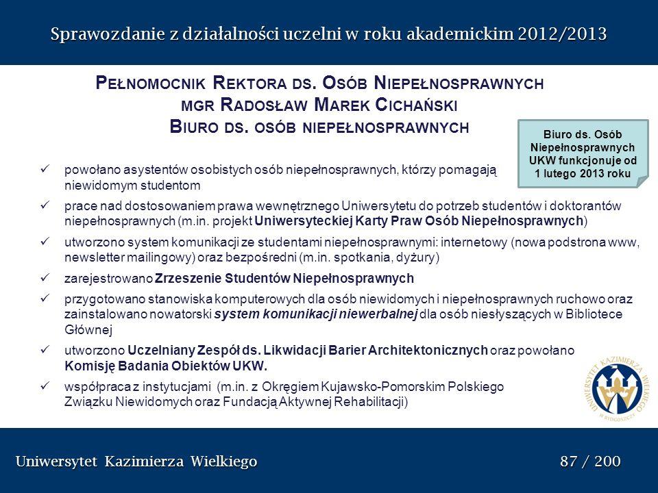 Uniwersytet Kazimierza Wielkiego 87 / 200 Uniwersytet Kazimierza Wielkiego 87 / 200 Sprawozdanie z dzia ł alno ś ci uczelni w roku akademickim 2012/20
