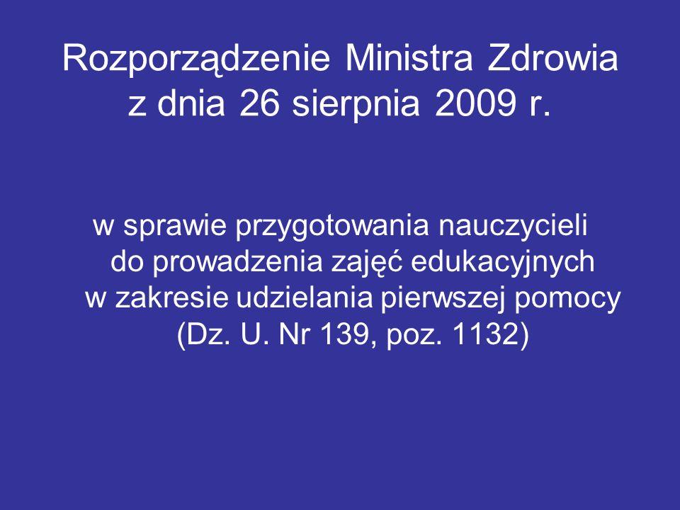 Rozporządzenie Ministra Zdrowia z dnia 26 sierpnia 2009 r. w sprawie przygotowania nauczycieli do prowadzenia zajęć edukacyjnych w zakresie udzielania