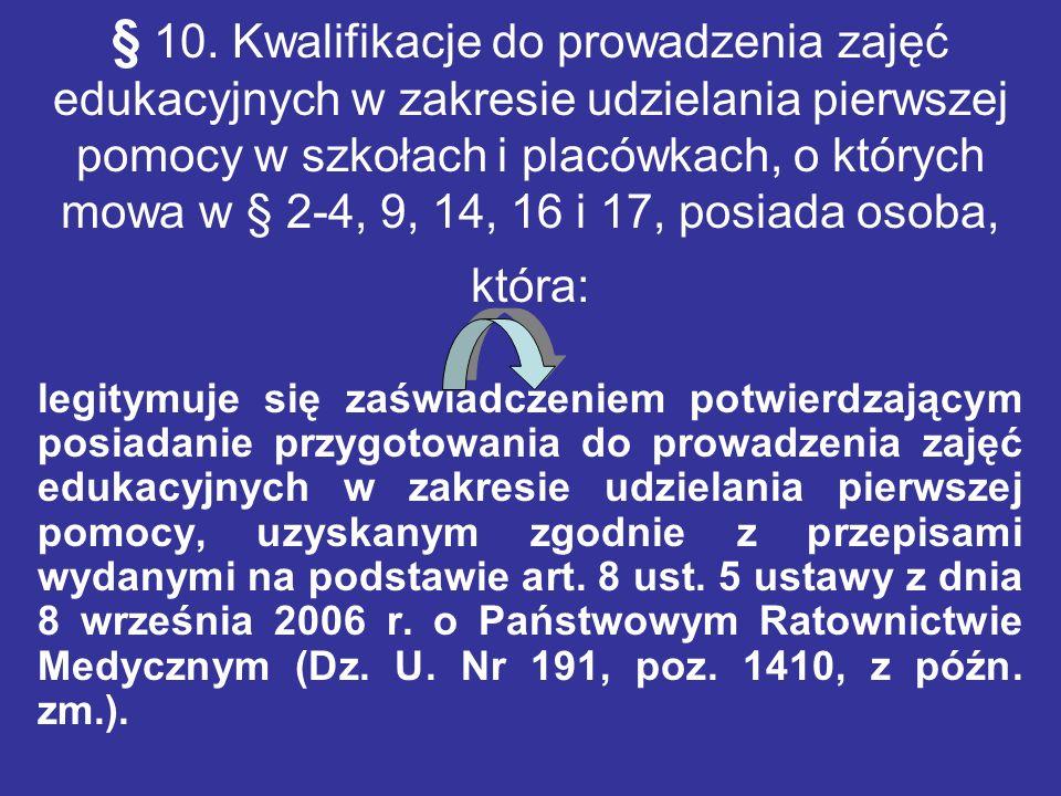 § 10. Kwalifikacje do prowadzenia zajęć edukacyjnych w zakresie udzielania pierwszej pomocy w szkołach i placówkach, o których mowa w § 2-4, 9, 14, 16