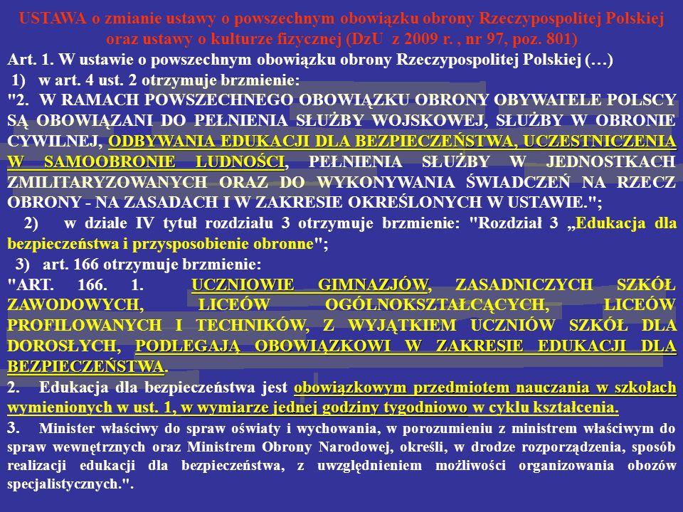 USTAWA o zmianie ustawy o powszechnym obowiązku obrony Rzeczypospolitej Polskiej oraz ustawy o kulturze fizycznej (DzU z 2009 r., nr 97, poz. 801) Art