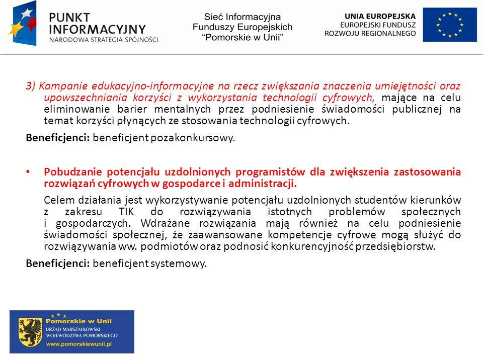 3) Kampanie edukacyjno-informacyjne na rzecz zwiększania znaczenia umiejętności oraz upowszechniania korzyści z wykorzystania technologii cyfrowych, m