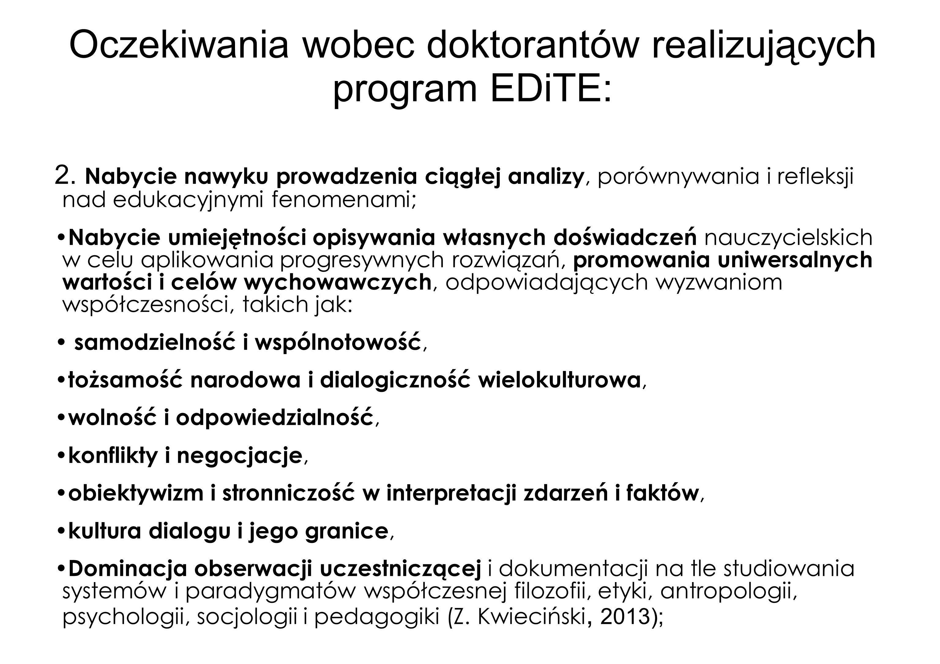 Oczekiwania wobec doktorantów realizujących program EDiTE: 2. Nabycie nawyku prowadzenia ciągłej analizy, porównywania i refleksji nad edukacyjnymi fe
