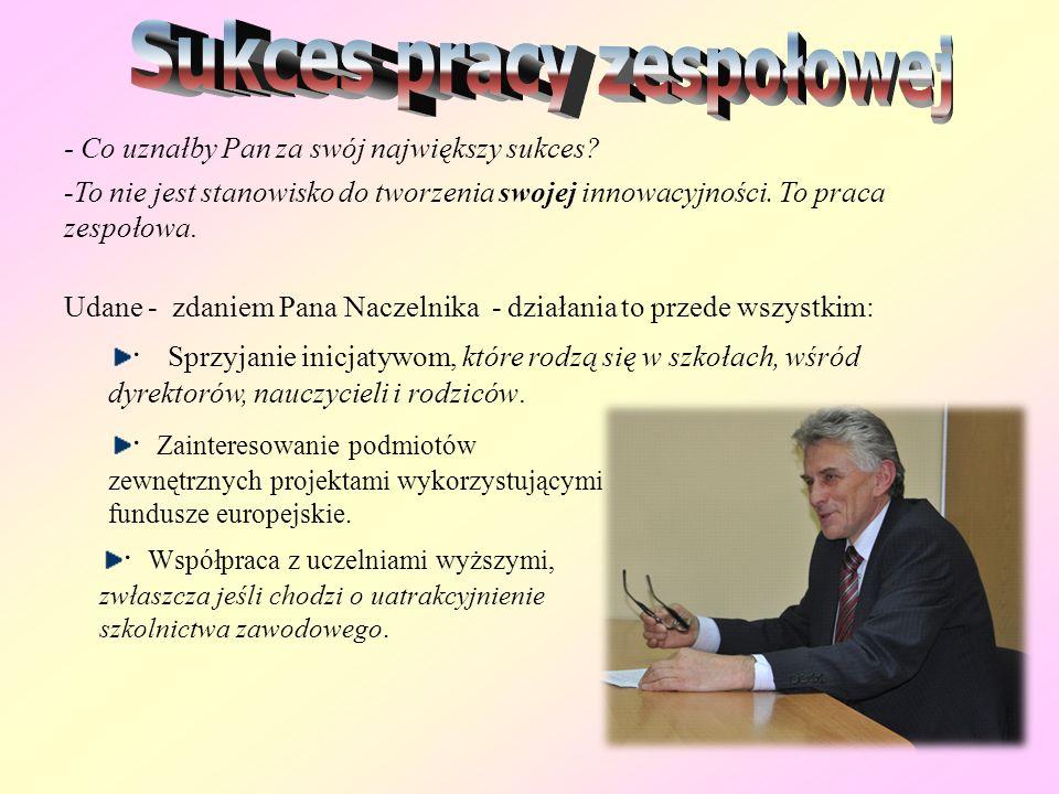 Przyszłość oświaty Pan Naczelnik widzi w informatyzacji, którą na własne oczy zobaczył we Francji. Polska szkoła za 20 lat? Jak wspomina: Pokazano mi