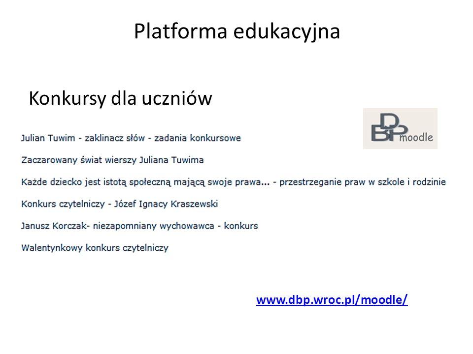 Platforma edukacyjna Konkursy dla uczniów www.dbp.wroc.pl/moodle/