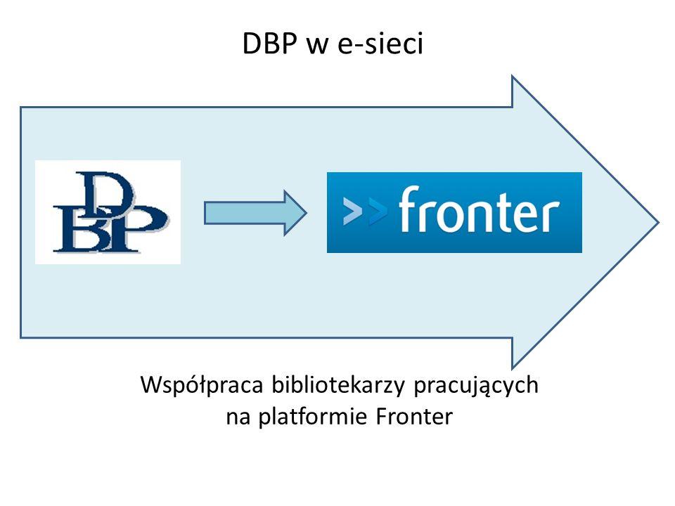 DBP w e-sieci Współpraca bibliotekarzy pracujących na platformie Fronter