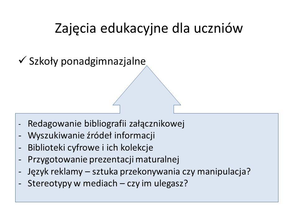 Zajęcia edukacyjne dla uczniów Szkoły ponadgimnazjalne - Redagowanie bibliografii załącznikowej -Wyszukiwanie źródeł informacji -Biblioteki cyfrowe i