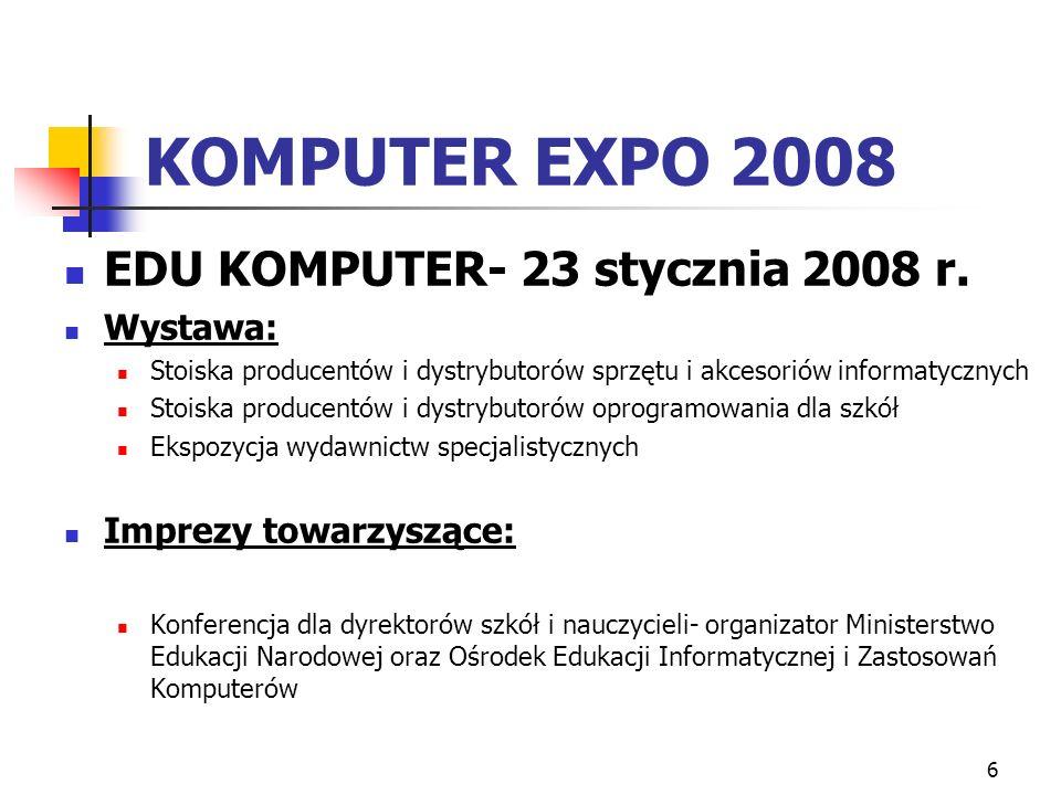 6 KOMPUTER EXPO 2008 EDU KOMPUTER- 23 stycznia 2008 r.