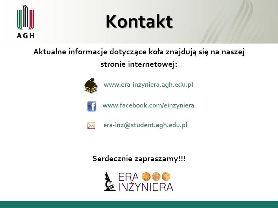 Aktualne informacje dotyczące koła znajdują się na naszej stronie internetowej: Kontakt Serdecznie zapraszamy!!! era-inz@student.agh.edu.pl www.facebo