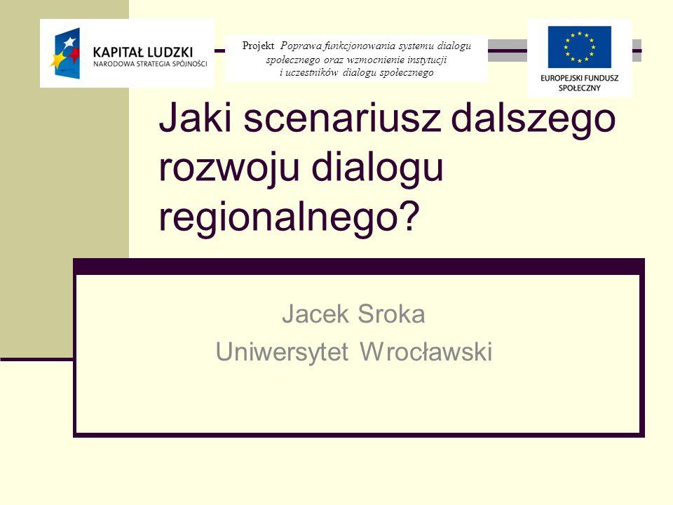 Jaki scenariusz dalszego rozwoju dialogu regionalnego.