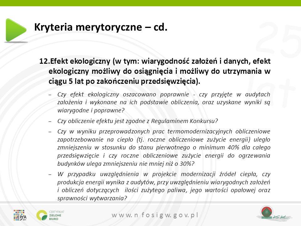 25 lat w w w. n f o s i g w. g o v. p l Kryteria merytoryczne – cd.