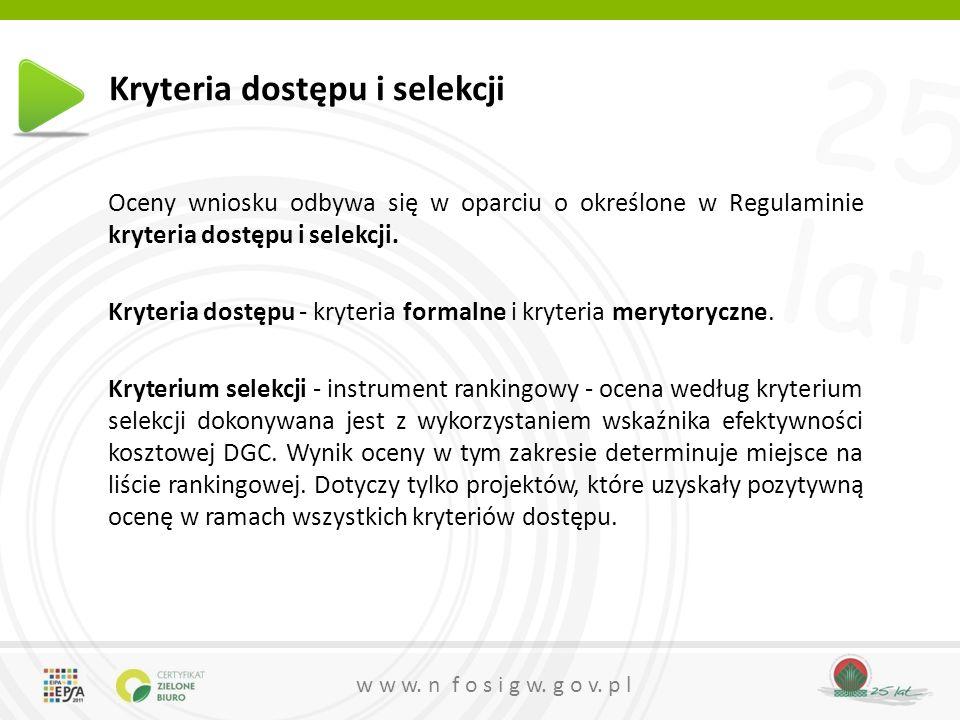 25 lat w w w.n f o s i g w. g o v. p l Kryteria merytoryczne – cd.