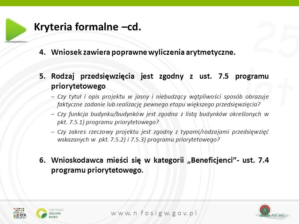 25 lat w w w.n f o s i g w. g o v. p l Kryteria formalne – cd.