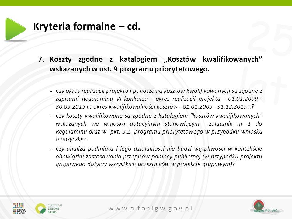25 lat w w w. n f o s i g w. g o v. p l Kryteria formalne – cd.