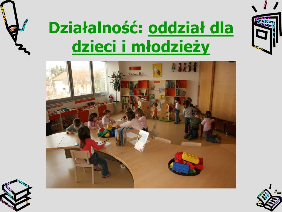 Działalność: oddział dla dzieci i młodzieży