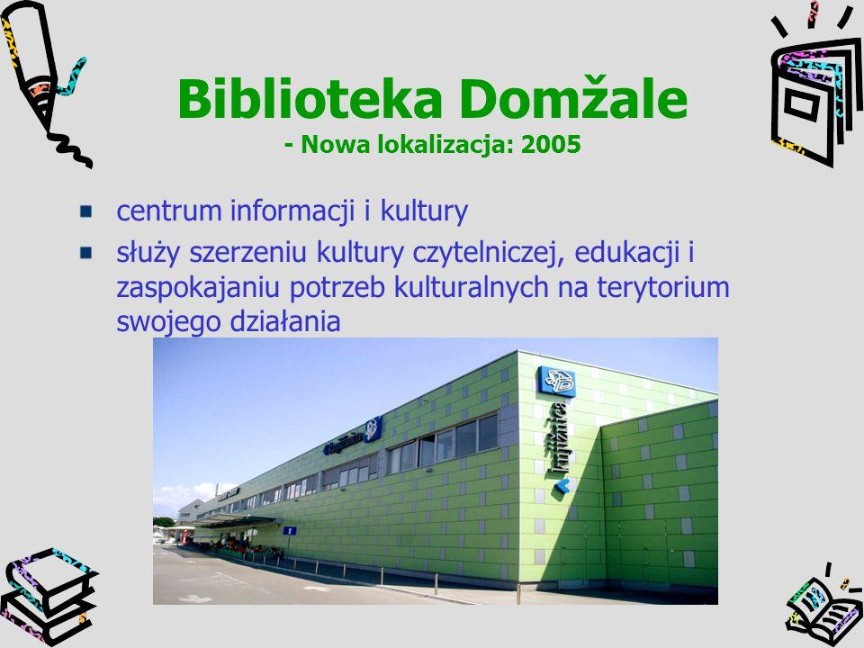 Biblioteka Domžale - Nowa lokalizacja: 2005 centrum informacji i kultury służy szerzeniu kultury czytelniczej, edukacji i zaspokajaniu potrzeb kultura