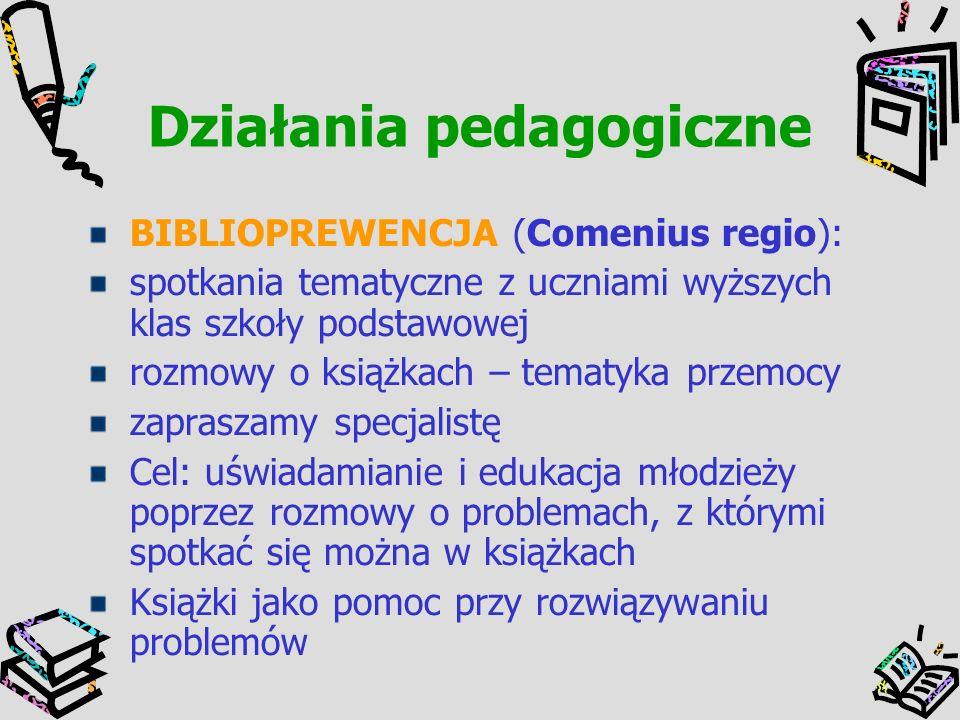 Działania pedagogiczne BIBLIOPREWENCJA (Comenius regio): spotkania tematyczne z uczniami wyższych klas szkoły podstawowej rozmowy o książkach – tematy