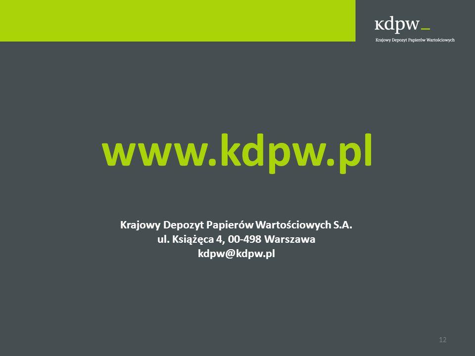 www.kdpw.pl Krajowy Depozyt Papierów Wartościowych S.A. ul. Książęca 4, 00-498 Warszawa kdpw@kdpw.pl 12
