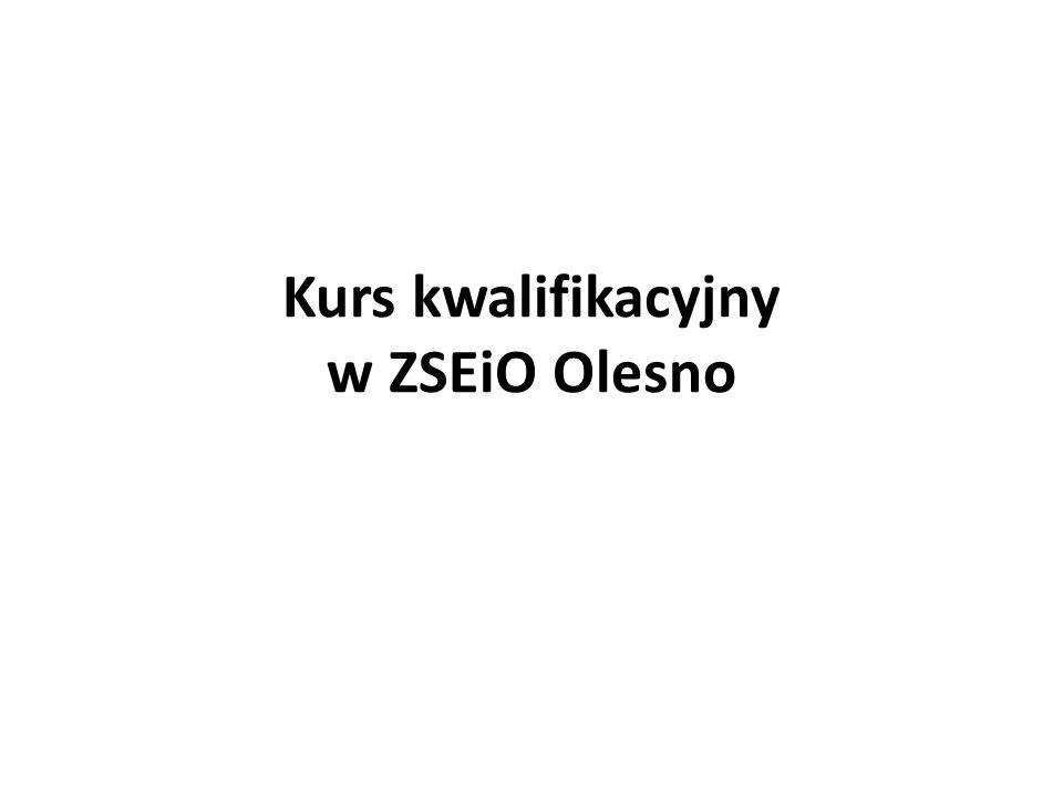 Kurs kwalifikacyjny w ZSEiO Olesno