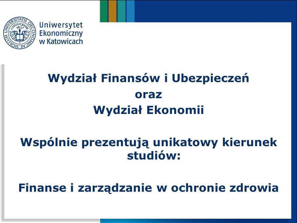 Wydział Finansów i Ubezpieczeń oraz Wydział Ekonomii Wspólnie prezentują unikatowy kierunek studiów: Finanse i zarządzanie w ochronie zdrowia