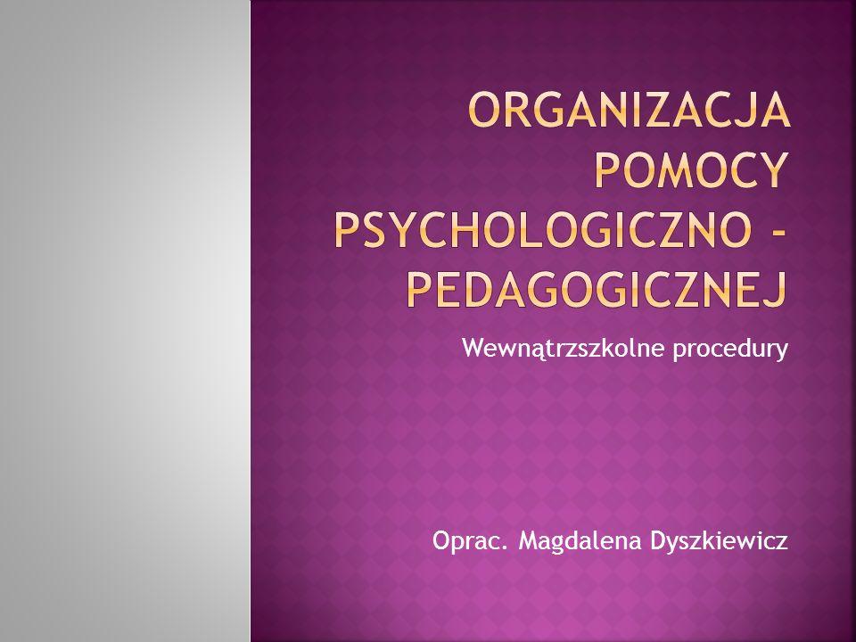 Wewnątrzszkolne procedury Oprac. Magdalena Dyszkiewicz