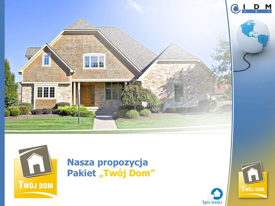 Nasza propozycja Pakiet Twój Dom