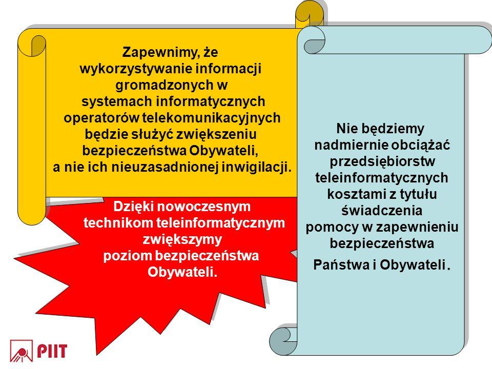 Dzięki nowoczesnym technikom teleinformatycznym zwiększymy poziom bezpieczeństwa Obywateli. Dzięki nowoczesnym technikom teleinformatycznym zwiększymy