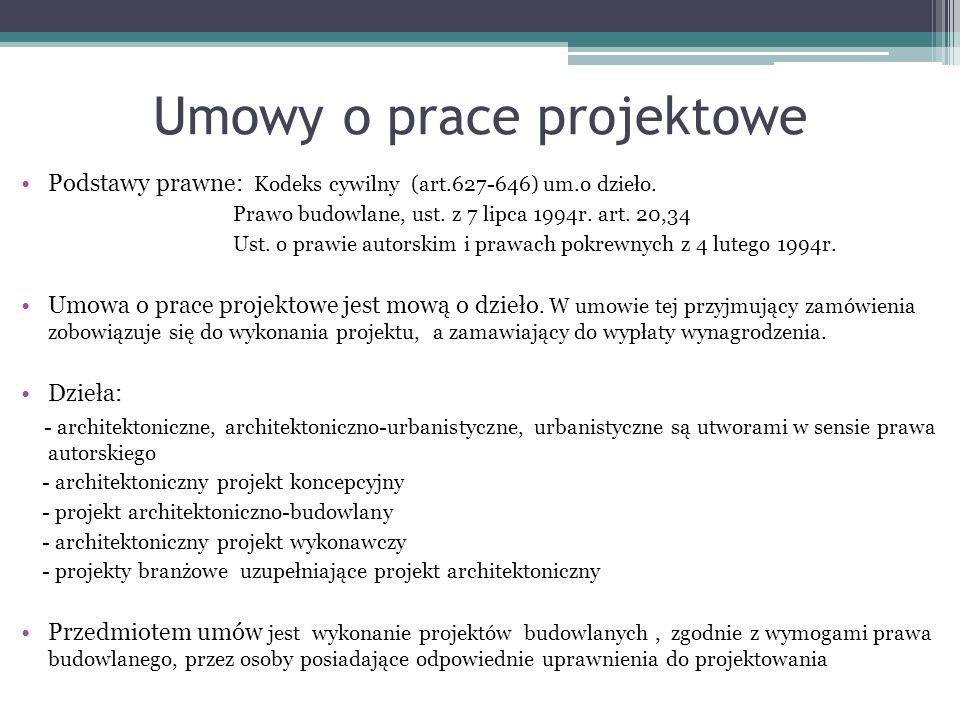 Umowy o prace projektowe Podstawy prawne: Kodeks cywilny (art.627-646) um.o dzieło.