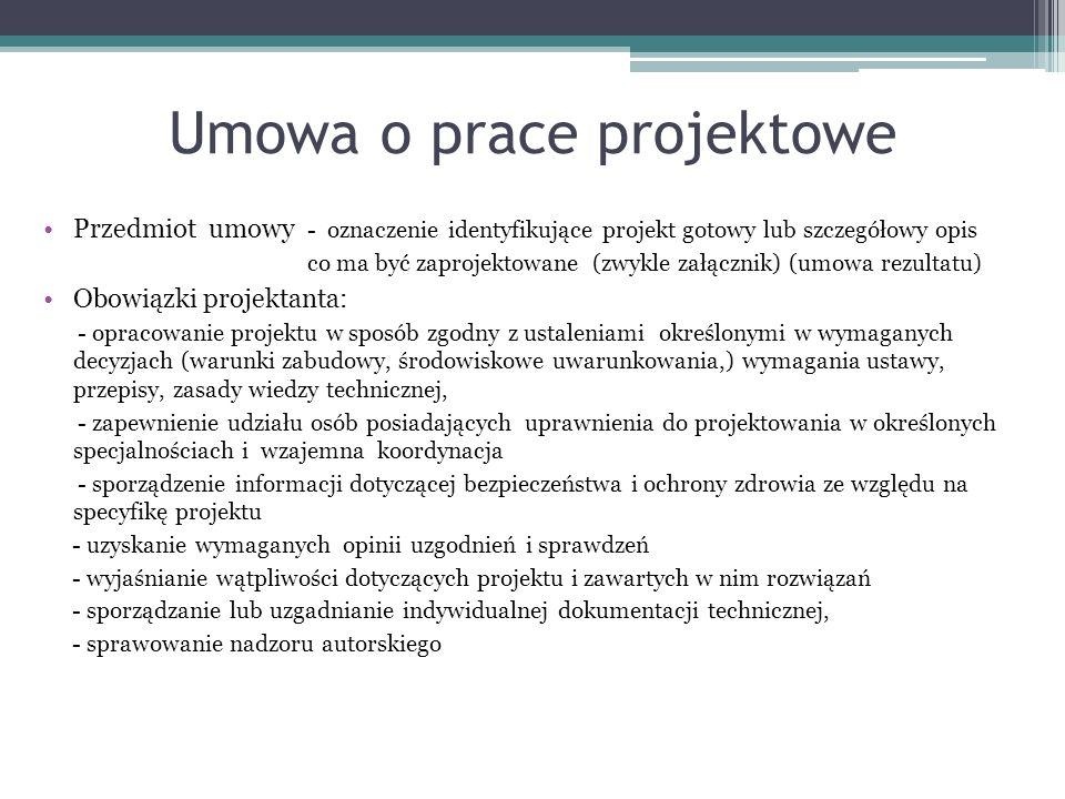 Umowa o prace projektowe Przedmiot umowy - oznaczenie identyfikujące projekt gotowy lub szczegółowy opis co ma być zaprojektowane (zwykle załącznik) (