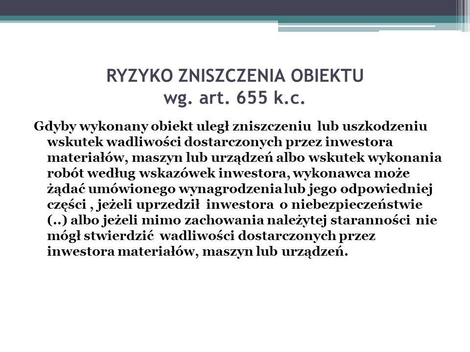 RYZYKO ZNISZCZENIA OBIEKTU wg.art. 655 k.c.